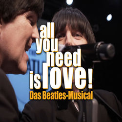 All You Need Is Love – Das Beatles-Musical